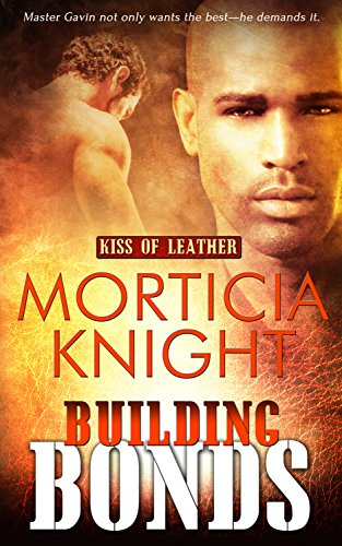 Building Bonds: Kiss of Leather Book 1