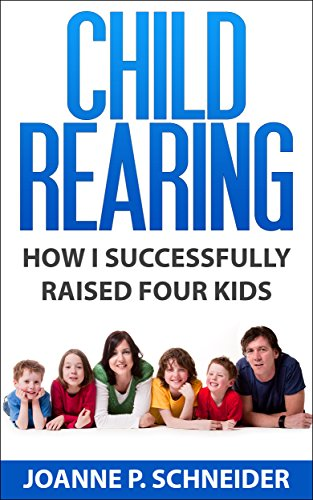 Child Rearing: How I Successfully Raised Four Kids