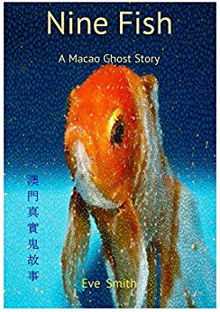 Nine Fish: A True Macao Ghost Story Based in a Haunted Creepy University