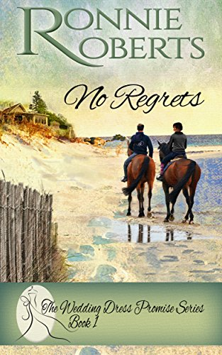 No Regrets (The Wedding Dress Promise  Book 1)