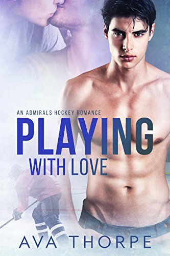 Playing With Love (Admirals Hockey Book 2)