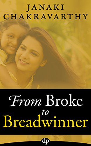 From Broke to Breadwinner: A Single Mom's Guide to Financial Independence and More