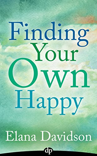 Finding Your Own Happy: A Soul-Searchers Guide To Peace and Happiness in Everyday Life