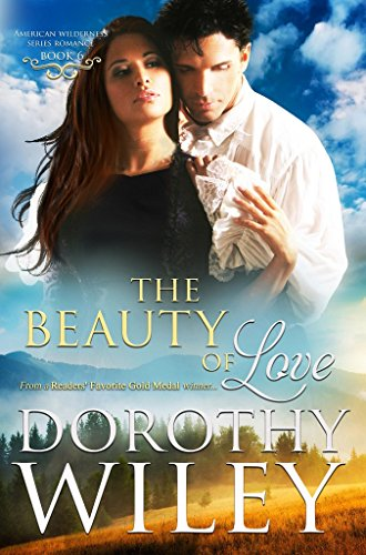 THE BEAUTY OF LOVE: An American Historical Romance