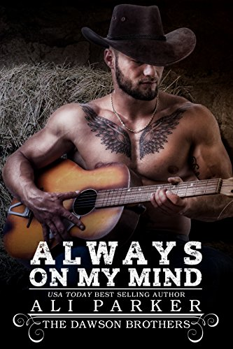 Always On My Mind: A Bad Boy Rancher Love Story