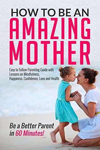 How to be an Amazing Mother