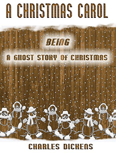 A Christmas Carol : Being a Ghost Story of Christmas (Illustrated)