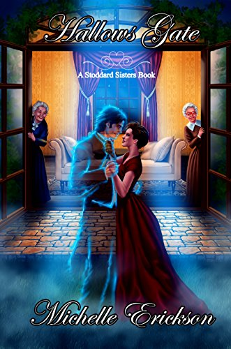 Hallows Gate (Paranormal Romance Time Travel  and Murder Mystery): A Stoddard Sisters Book