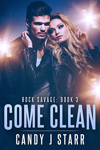 Come Clean (Rock Savage Book 3)