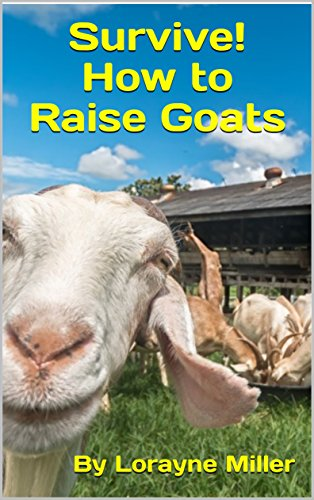 Survive! How to Raise Goats