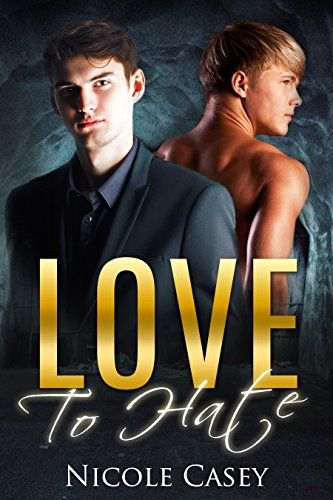 Love to Hate: An Enemies-to-Lovers Romance (Only Him Book 3)