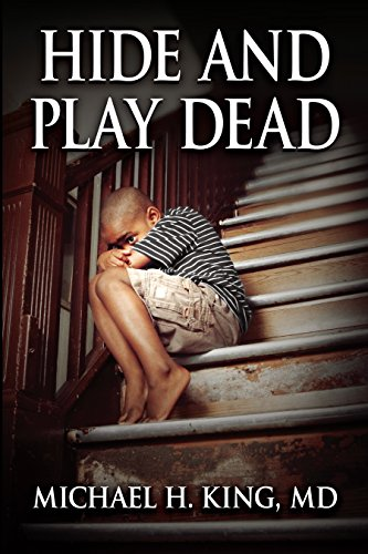 Hide and Play Dead: From Memoir to Real-time Healing (Freedom from Social Oppression Book 1)