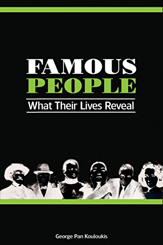Famous People: What Their Lives Reveal