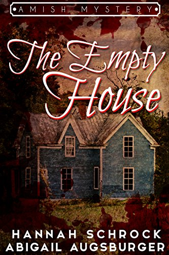 The Empty House: An Amish Mystery