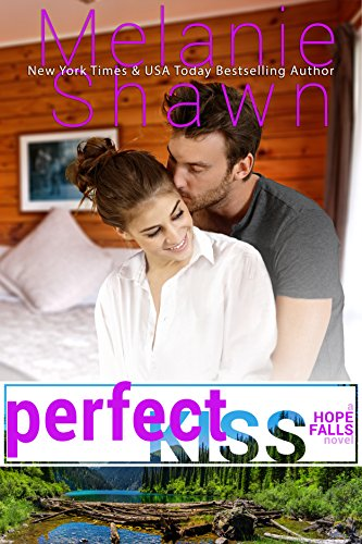 Perfect Kiss (A Hope Falls Novel Book 9)