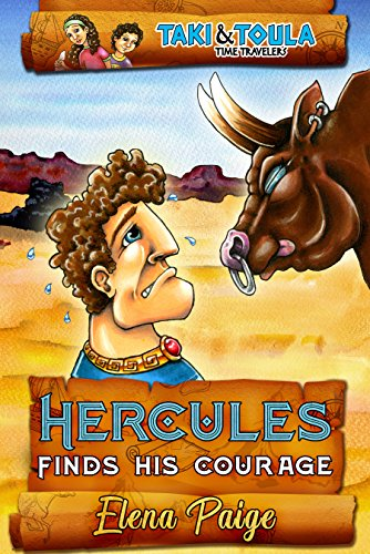 Hercules Finds His Courage: fantasy book for kids ages 6-8 (Taki & Toula Time Travelers 1)