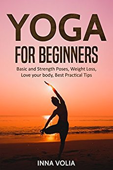 Yoga for beginners: Basic and Strength Poses