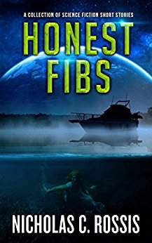 Honest Fibs: A Collection of Science Fiction/Speculative Fiction Short Stories