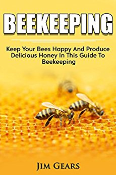 Bee Keeping: An Ultimate Guide To BeeKeeping At Home, Raise Honey Bees