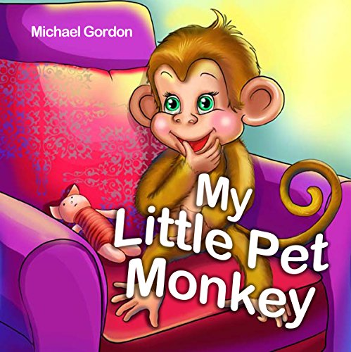 My Little Pet Monkey: (Children's book about a Little Boy and his Funny Pet Monkey)