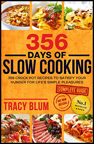 356 Days of Slow Cooking: 356 Crock Pot Recipes
