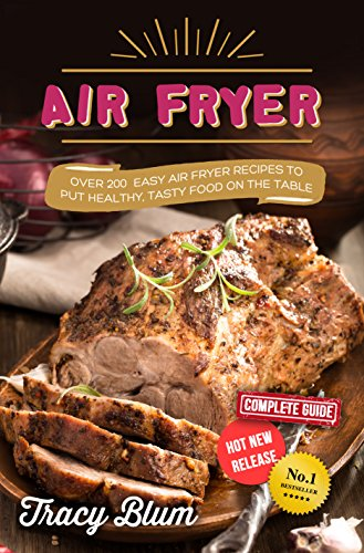 Air Fryer: Over 200 Easy Air Fryer Recipes