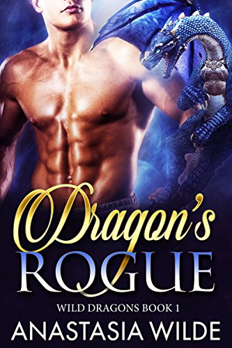Dragon's Rogue (Wild Dragons Book 1)